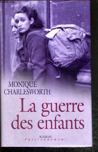 LA GUERRE DES ENFANTS - COLLECTION ROMAN PASSIONNEMENT