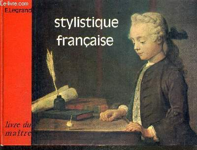 STYLISTIQUE FRANCAISE - LIVRE DU MAITRE