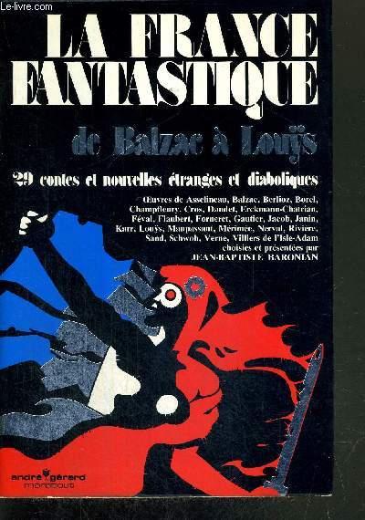 LA FRANCE FANTASTIQUE DE BALZAC A LOUYS