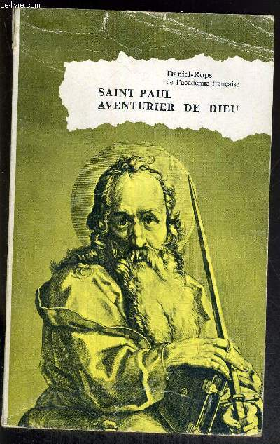 SAINT PAUL AVENTURIER DE DIEU - COLLECTION BIBLIOTHEQUE HISTORIQUE