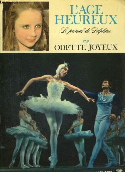 L'AGE HEUREUX - LE JOURNAL DE DELPHINE - d'après la série d'émissions de télévision réalise par Philippe Agostini
