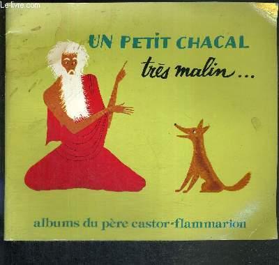UN PETIT CHACAL TRES MALIN... UN BRAHMANE TRES BON ET UN TIGRE TRES BETE - LES ALBUMS DU PERE CASTOR