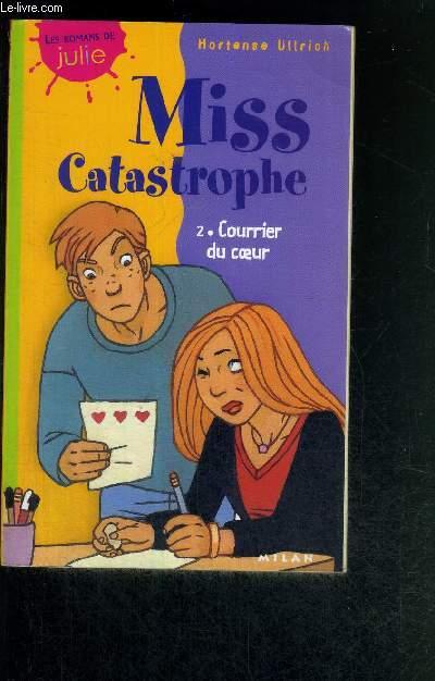 MISS CATASTROPHE - TOME 2 - COURRIER DU COEUR