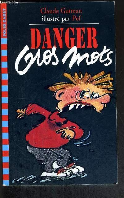 DANGER GROS MOTS