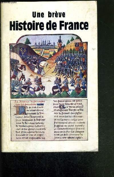 UNE BREVE HISTOIRE DE FRANCE concise et chronologique