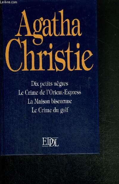 DIX PETITS NEGRES / LE CRIME DE L'ORIENT EXPRESS / LA MAISON BISCORNUE / LE CRIME DU GOLF