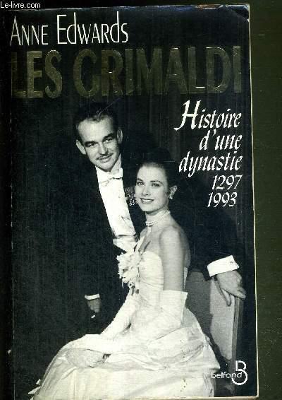 LES GRIMALDI - HISTOIRE D'UNE DYNASTIE (1297-1993)