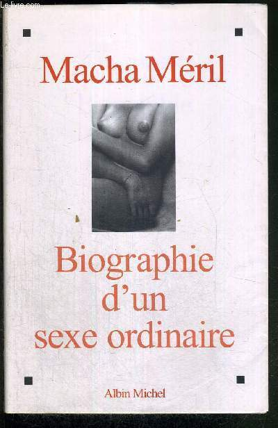 BIOGRAPHIE D'UN SEXE ORDINAIRE