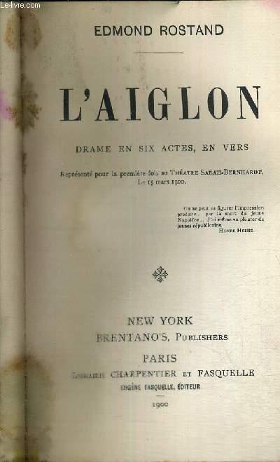 L'AIGLON - DRAME EN SIX ACTES, EN VERS