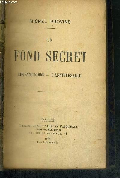 LE FOND SECRET - LES SYMPTOMES - L'ANNIVERSAIRE