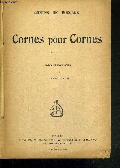CORNES POUR CORNES - CONTES DE BOCCACE / Roger de Jéroli / le rossignol / le cocu consolé / le cuisinier / un frere queteur