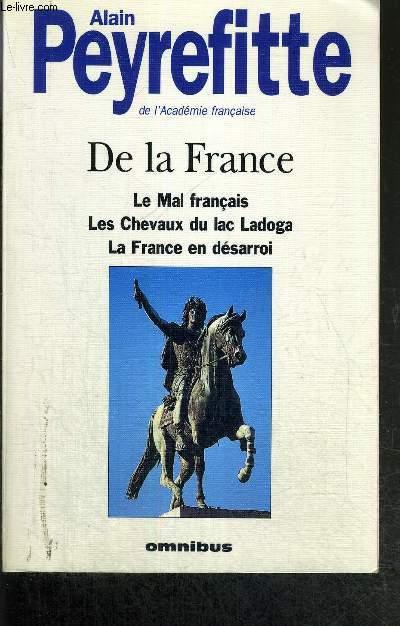 DE LA FRANCE - LE MAL FRANCAIS - LES CHEVAUX DU LAC LADOGA - LA FRANCE EN DESARROI
