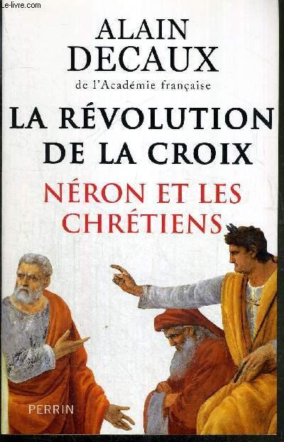 LA REVOLUTION DE LA CROIX - NERON ET LES CHRETIENS