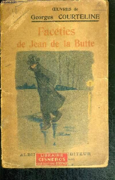 OEUVRES DE GEORGES COURTELINE - FACETIES DE JEAN DE LA BUTTE