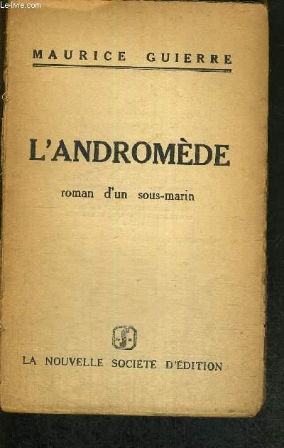 L'ANDROMEDE - ROMAN D'UN SOUS-MARIN
