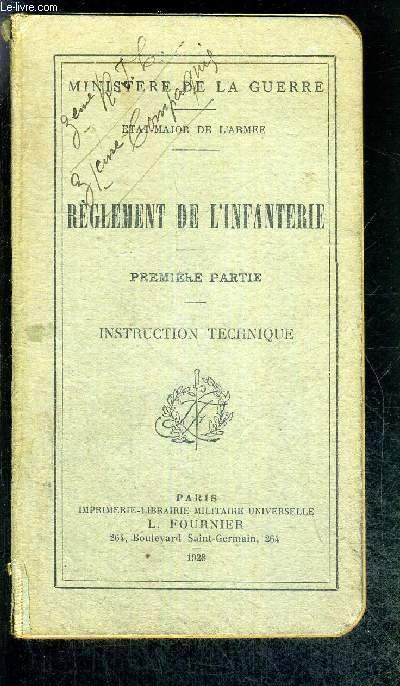 REGLEMENT DE L'INFANTERIE - PREMIERE PARTIE - INSTRUCTION TECHNIQUE