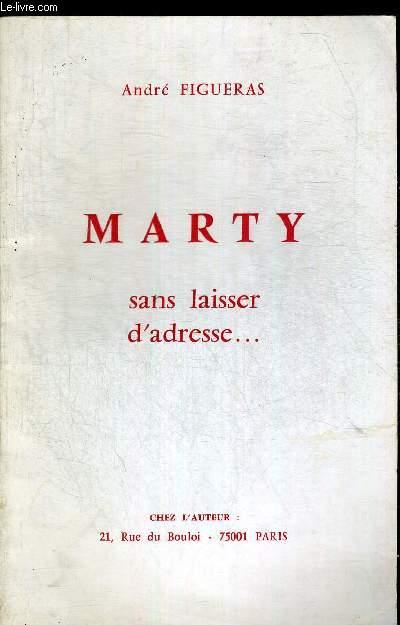 MARTY SANS LAISSER D'ADRESSE...