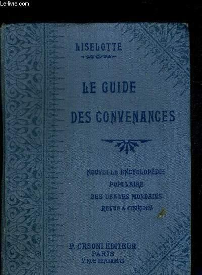 LE GUIDE DES CONVENANCES - SAVOIR-VIVRE - OBLIGATIONS SOCIALES - USAGES MONDAINS - NOTES INTIMES