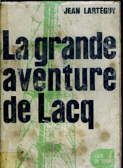 LA GRANDE AVENTURE DE LACQ - COLLECTION L'AIR DU TEMPS
