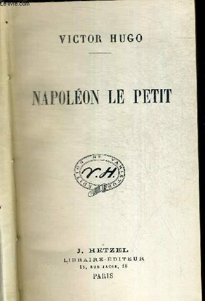 NAPOLEON LE PETIT - OEUVRES COMPLETES DE VICTOR HUGO