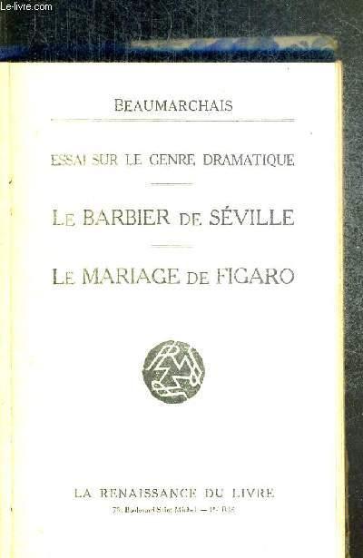 LE BARBIER DE SEVILLE - LE MARIAGE DE FIGARO - ESSAI SUR LE GENRE DRAMATIQUE