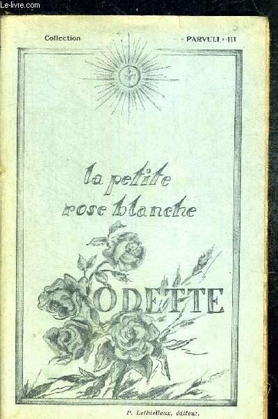 LA PETITE ROSE BLANCHE - ODETTE 1921-1930