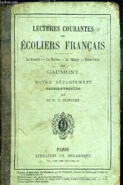 LECTURES COURANTES DES ECOLIERS FRANCAIS - LA FAMILLE- LA MAISON - LE VILLAGE - NOTRE DEPARTEMENT - NOTRE PAYS