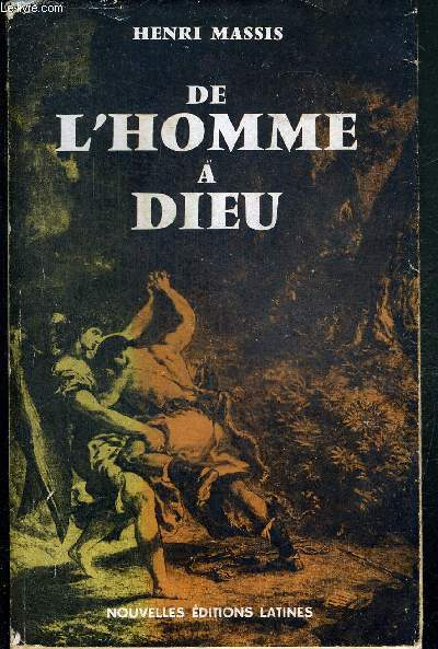 DE L'HOMME A DIEU - COLLECTION ITINERAIRES