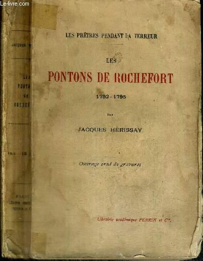 LES PONTONS DE ROCHEFORT 1792-1795 - LES PRETRES PENDANT LA TERREUR