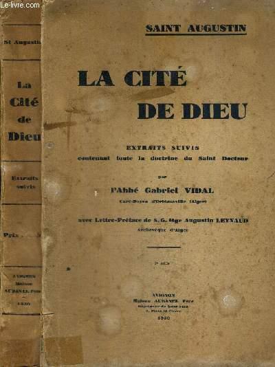 LA CITE DE DIEU - EXTRAITS SUIVIS contenant toute la doctrine du Saint Docteur par l'Abbé G. Vidal