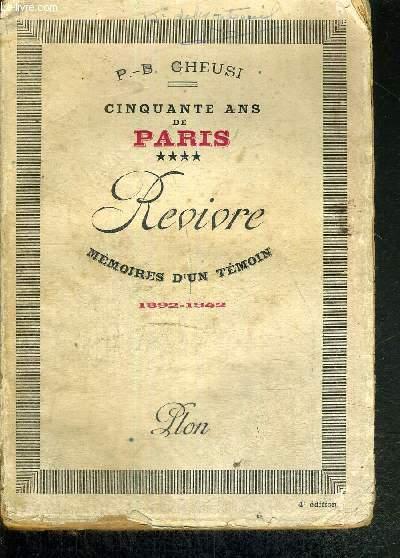 REVIVRE TOME 4 DE LA COLLECTION 50 ANS DE PARIS - MEMOIRES D'UN TEMOIN 1892-1942