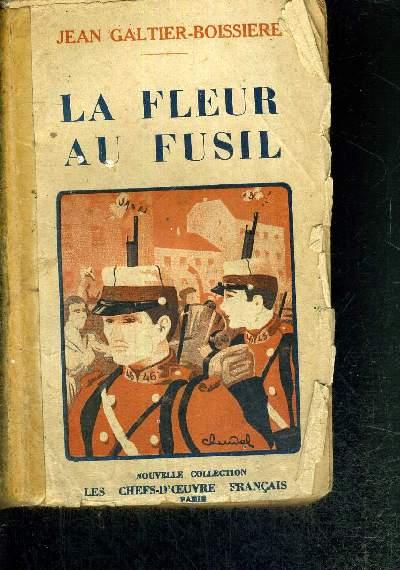 LA FLEUR AU FUSIL DE LA COLLECTION LES CHEFS D'OEUVRE FRANCAIS