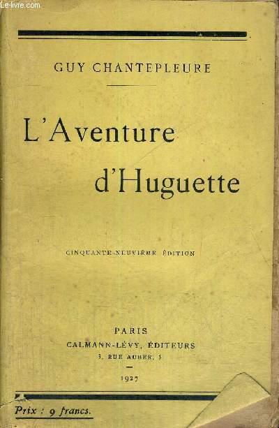 L'AVENTURE D'HUGUETTE
