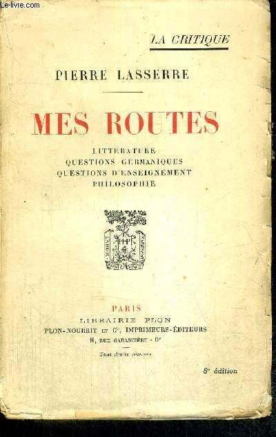 MES ROUTES / littérature / questions germaniques / questions d'enseignement / philosophie