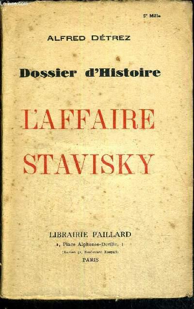L'AFFAIRE STAVISKY - COLLECTION DOSSIER D'HISTOIRE