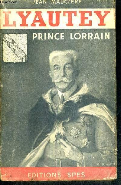 LYAUTEY PRINCE LORRAIN