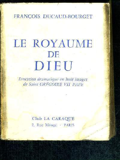 LE ROYAUME DE DIEU - EVOCATION DRAMATIQUE EN 8 IMAGES DE SAINT GREGOIRE VII PAPE