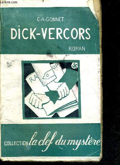 DICK-VERCORS - LE ROMAN DE LA RESISTANCE - COLLECTION LA CLEF DU MYSTERE