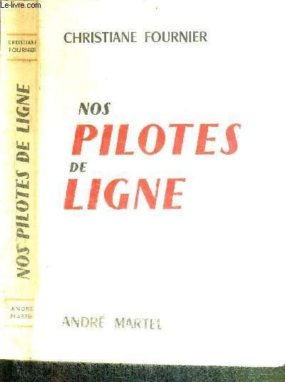 NOS PILOTES DE LIGNE