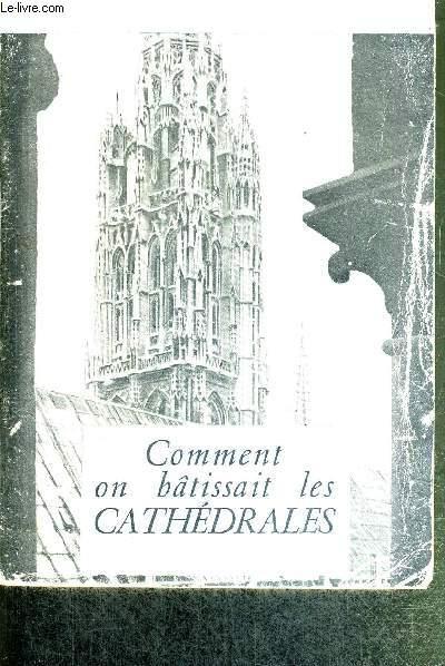 COMMENT ON BATISSAIT LES CATHEDRALES - COLLECTION VISAGES DE L'EGLISE