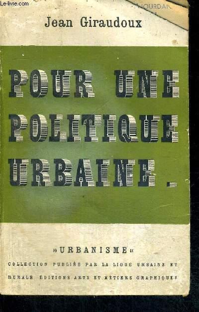 POUR UNE POLITIQUE URBAINE - COLLECTION URBANISME
