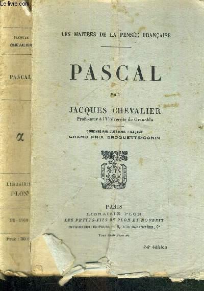 PASCAL - LES MAITRES DE LA PENSEE FRANCAISE