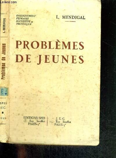 PROBLEMES DE JEUNES - ENSEIGNEMENT PRIMAIRE SUPERIEUR ET TECHNIQUE