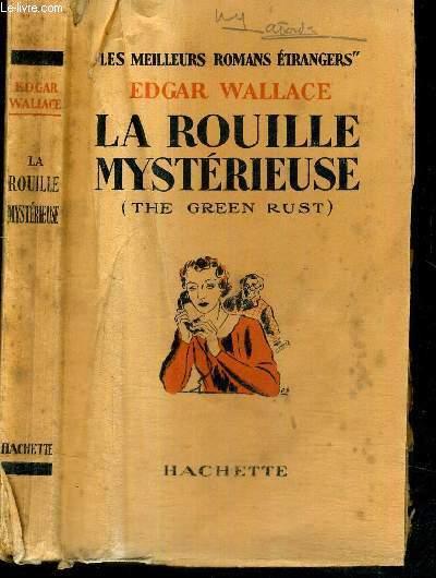 LA ROUILLE MYSTERIEUSE (THE GREEN RUST) - LES MEILLEURS ROMANS ETRANGERS
