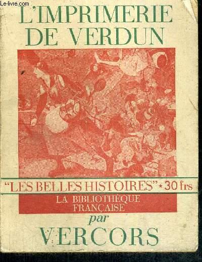L'IMPRIMERIE DE VERDUN -  LES BELLES HISTOIRES