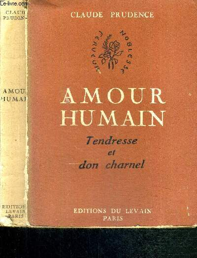 AMOUR HUMAIN - TENDRESSE ET DON CHARNEL