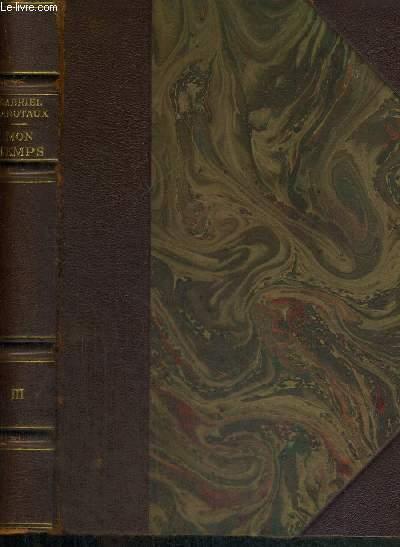 MON TEMPS - VOLUME III (TOME II - DEUXIEME PARTIE ) FERRY L'IMPOPULAIRE - L'INCREDULITE ET LA RELIGION DE MON TEMPS