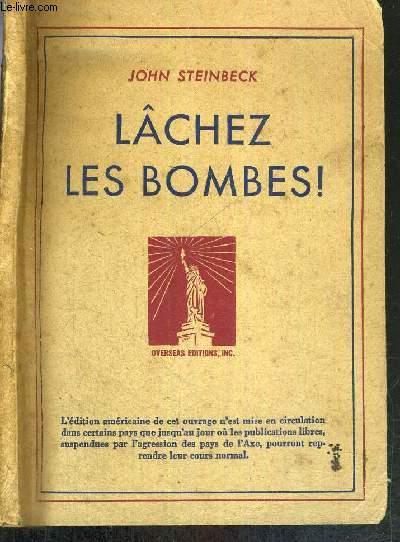 LACHEZ LES BOMBES! - L'HISTOIRE D'UNE EQUIPE DE BOMBARDEMENT