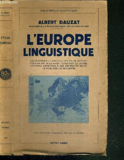 L'EUROPE LINGUISTIQUE - les éléments constitutifs d'une nation - les groupes de langues; évolution et luttes - la situation linguistique des différents états; le problème des minorités