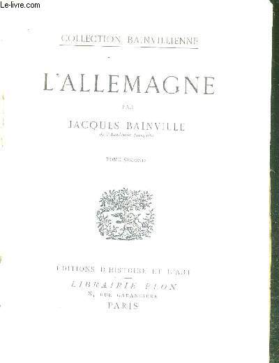L'ALLEMAGNE - TOME SECOND -  COLLECTION BAINVILLIENNE